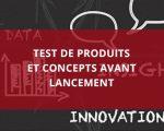 Test de produits et concepts avant lancement