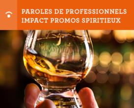 Paroles de professionnels - Impact Promos Spiritueux