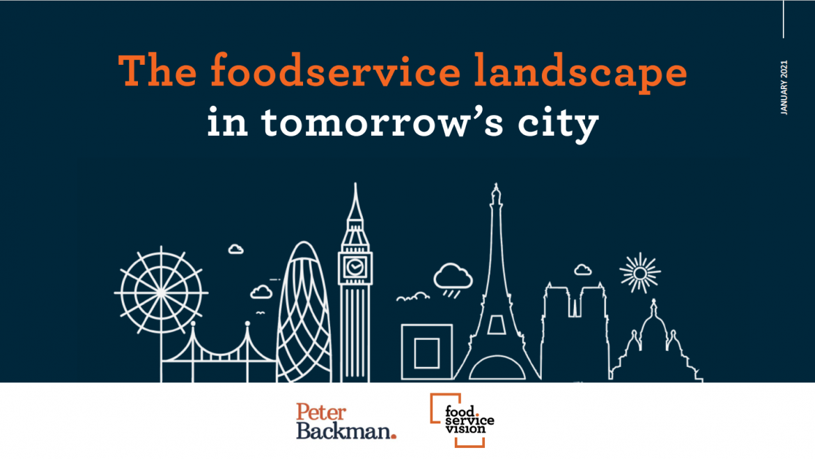 THE FOODSERVICE LANDSCAPE IN TOMORROW'S CITY